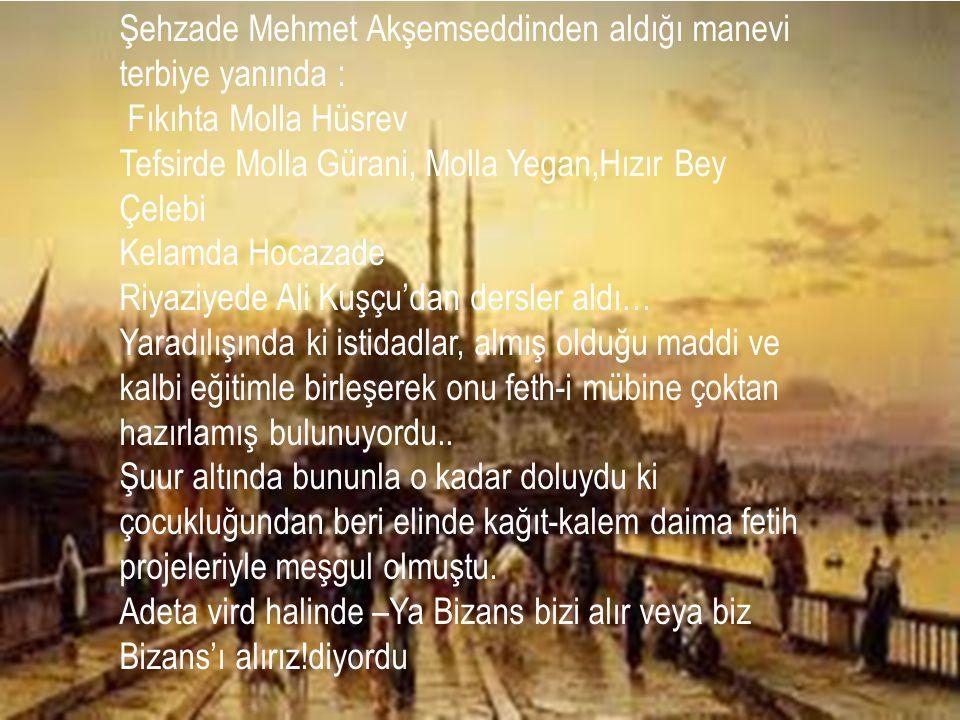 Şehzade Mehmet Akşemseddinden aldığı manevi terbiye yanında :