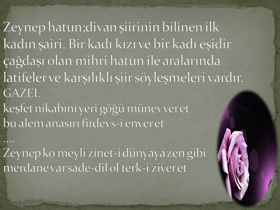 Zeynep hatun;divan şiirinin bilinen ilk kadın şairi