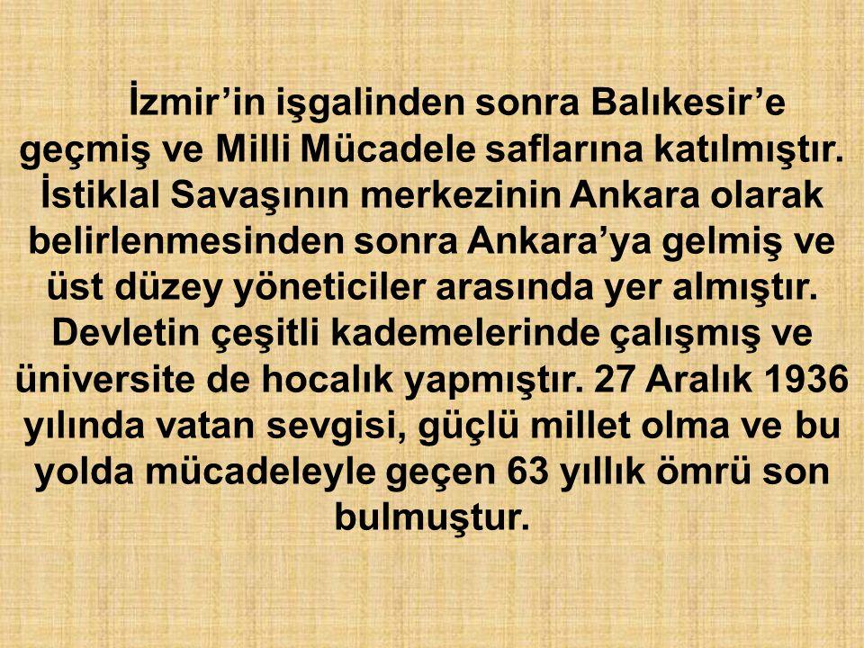İzmir'in işgalinden sonra Balıkesir'e geçmiş ve Milli Mücadele saflarına katılmıştır.