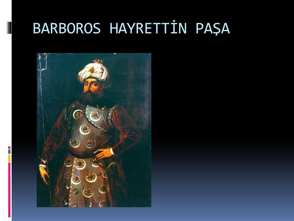 BARBOROS HAYRETTİN PAŞA
