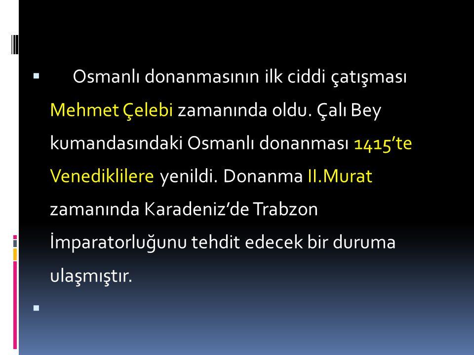 Osmanlı donanmasının ilk ciddi çatışması Mehmet Çelebi zamanında oldu