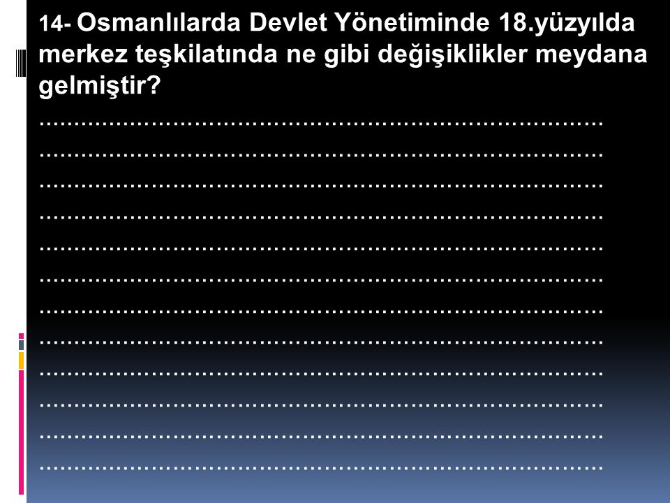 14- Osmanlılarda Devlet Yönetiminde 18