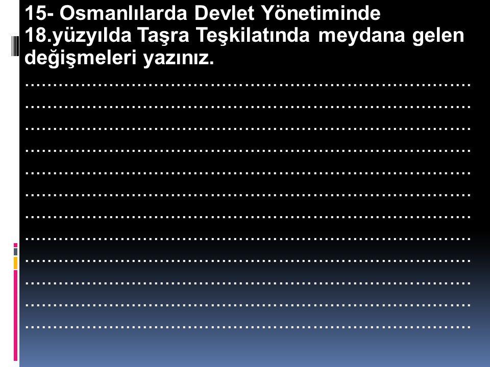 15- Osmanlılarda Devlet Yönetiminde 18