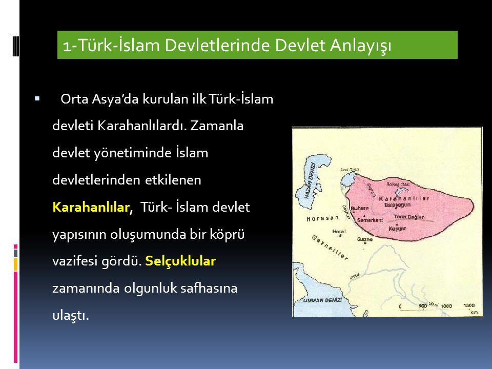 1-Türk-İslam Devletlerinde Devlet Anlayışı
