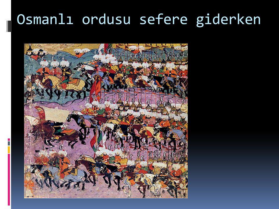 Osmanlı ordusu sefere giderken