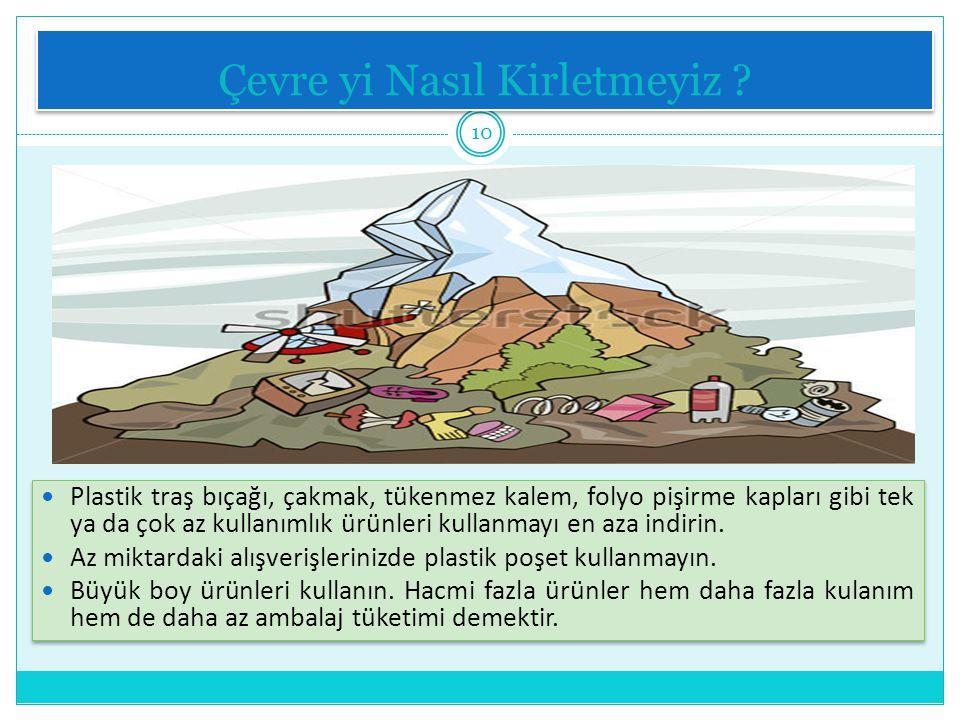 Çevre yi Nasıl Kirletmeyiz