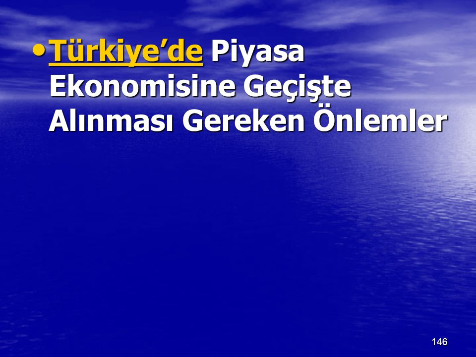 Türkiye'de Piyasa Ekonomisine Geçişte Alınması Gereken Önlemler