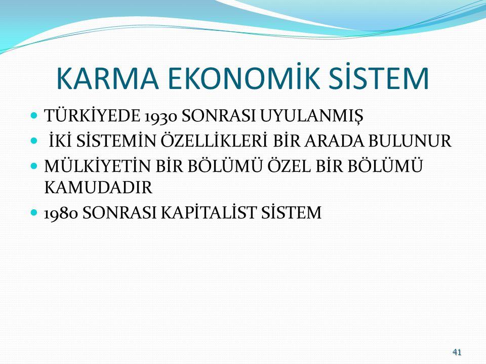 KARMA EKONOMİK SİSTEM TÜRKİYEDE 1930 SONRASI UYULANMIŞ
