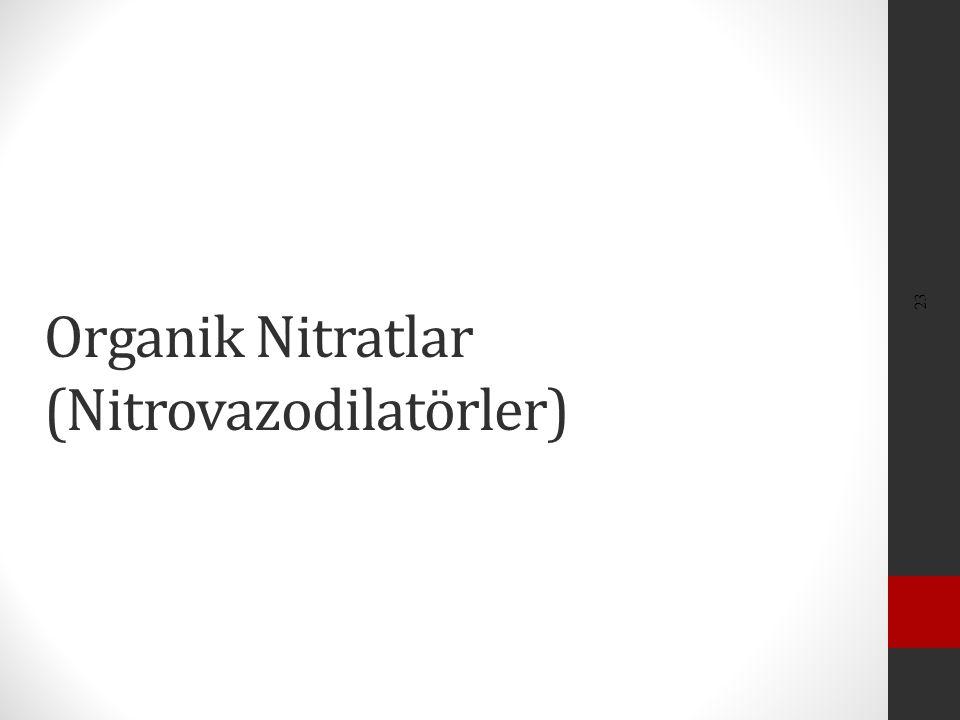 Organik Nitratlar (Nitrovazodilatörler)