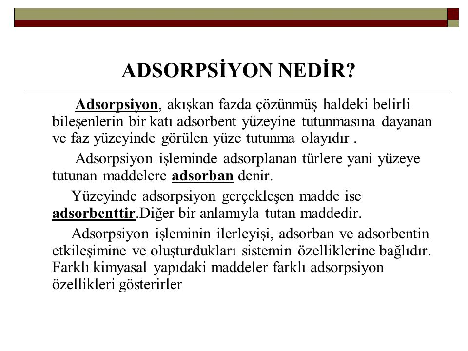 ADSORPSİYON NEDİR