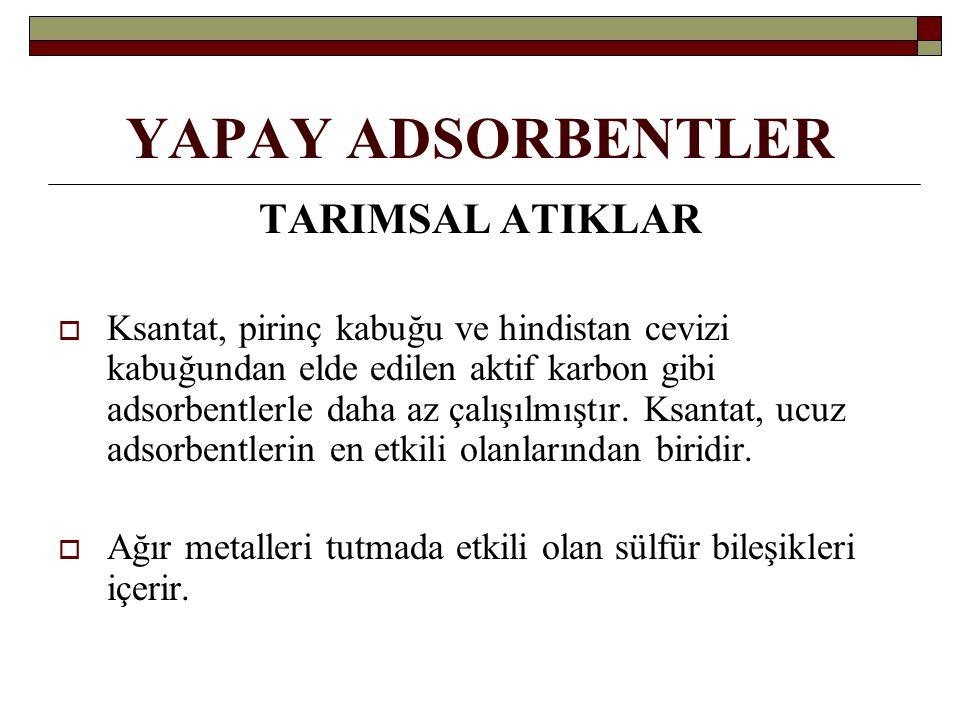 YAPAY ADSORBENTLER TARIMSAL ATIKLAR