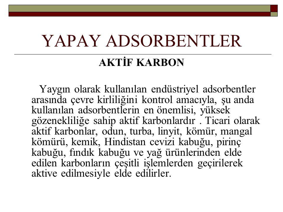 YAPAY ADSORBENTLER AKTİF KARBON