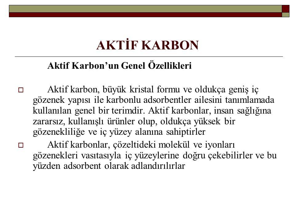 AKTİF KARBON Aktif Karbon'un Genel Özellikleri