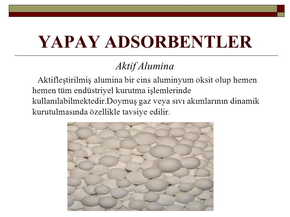 YAPAY ADSORBENTLER Aktif Alumina