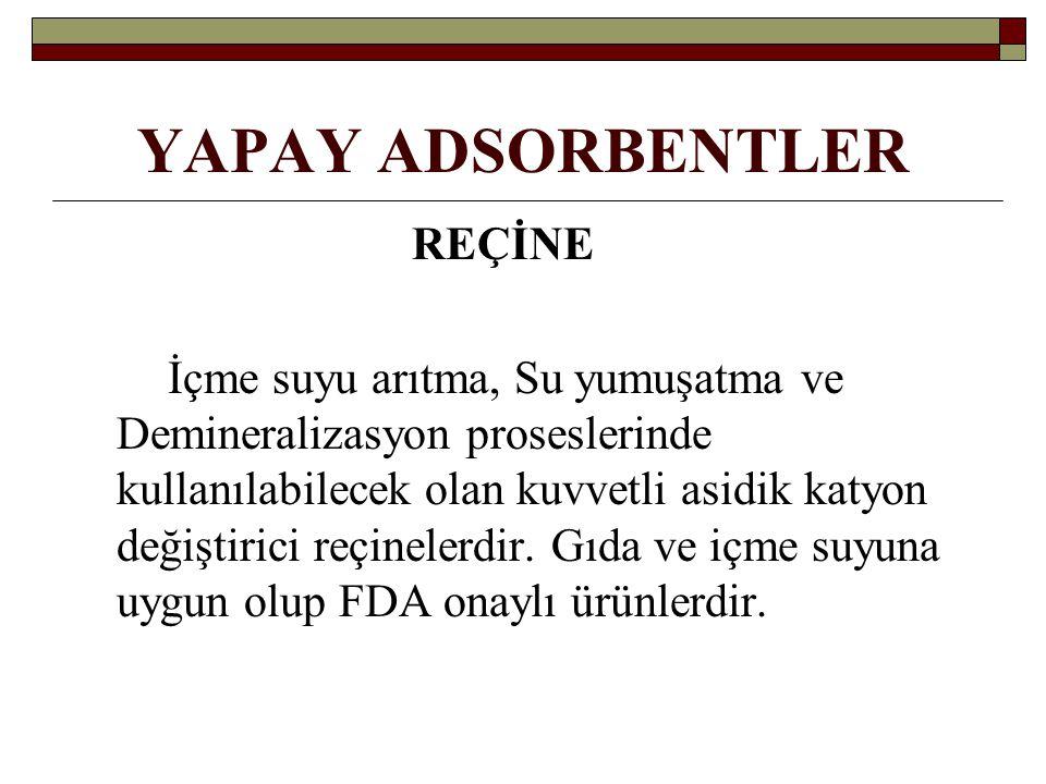 YAPAY ADSORBENTLER REÇİNE