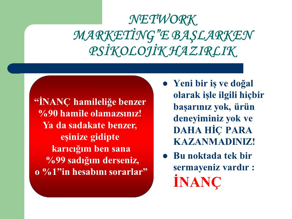 NETWORK MARKETİNG E BAŞLARKEN PSİKOLOJİK HAZIRLIK