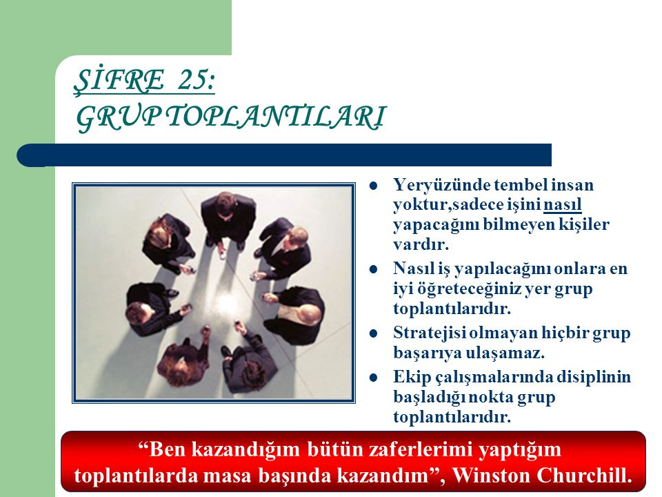 ŞİFRE 25: GRUP TOPLANTILARI