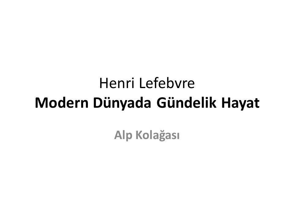 Henri Lefebvre Modern Dünyada Gündelik Hayat
