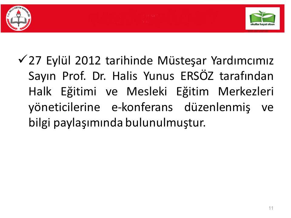 27 Eylül 2012 tarihinde Müsteşar Yardımcımız Sayın Prof. Dr