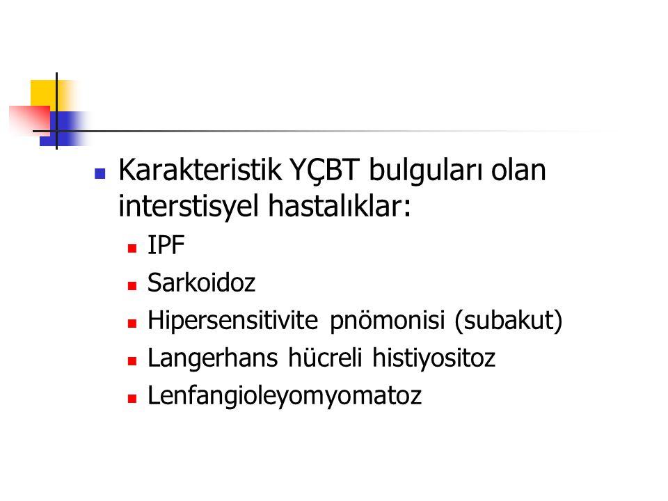 Karakteristik YÇBT bulguları olan interstisyel hastalıklar: