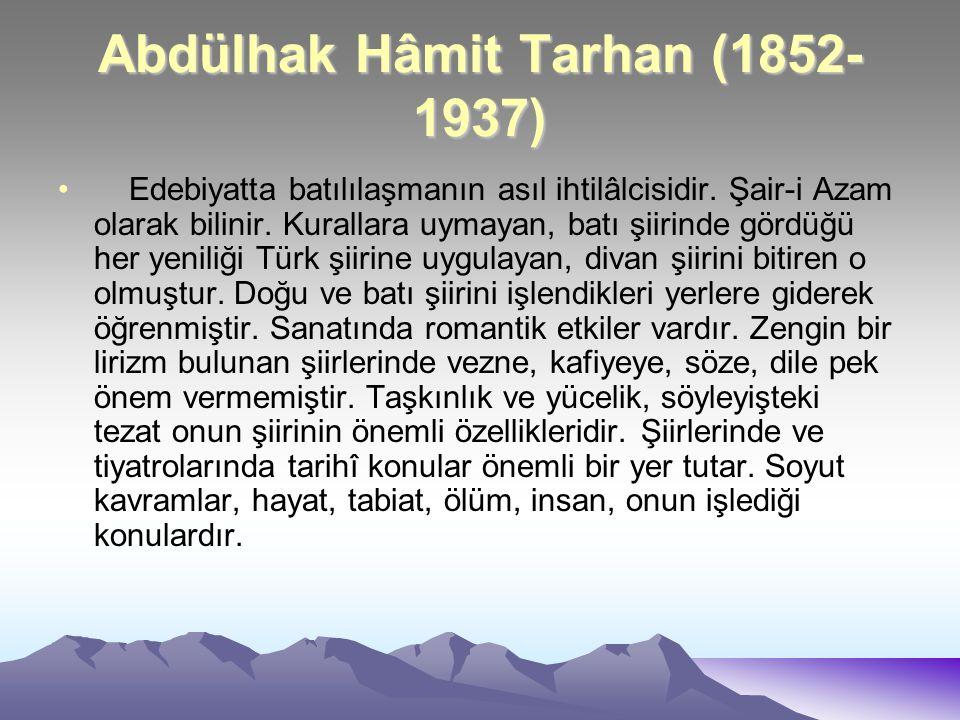 Abdülhak Hâmit Tarhan (1852-1937)