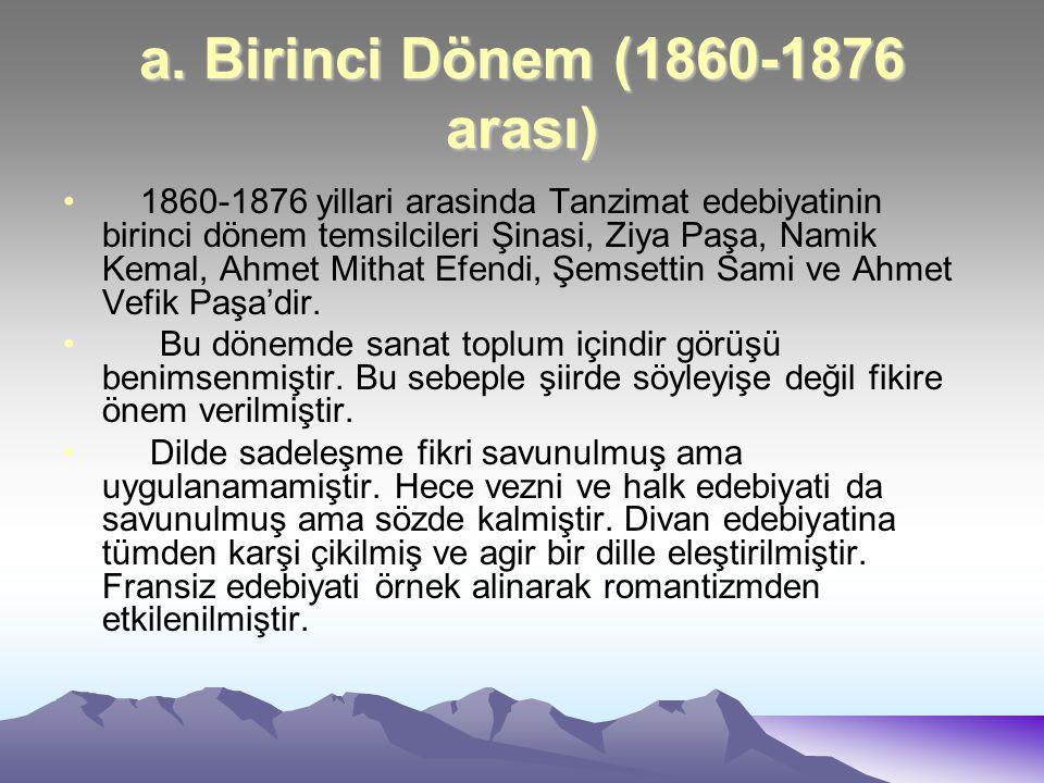 a. Birinci Dönem (1860-1876 arası)