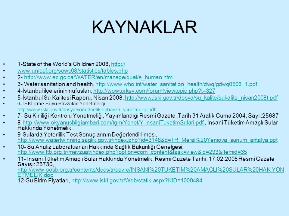 KAYNAKLAR 1-State of the World's Children 2008, http://