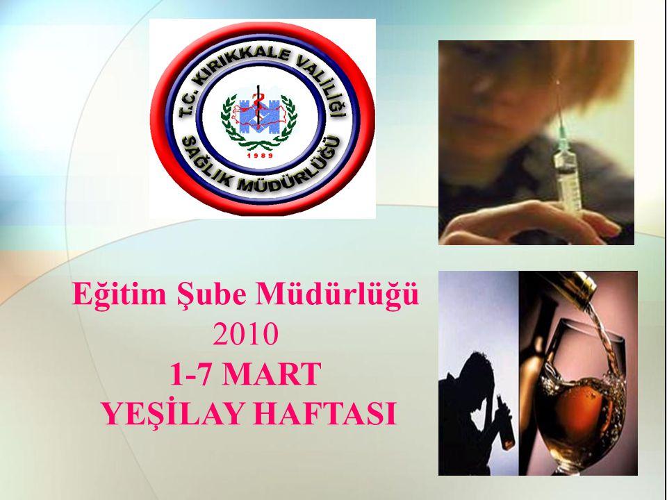 Eğitim Şube Müdürlüğü 2010 1-7 MART YEŞİLAY HAFTASI