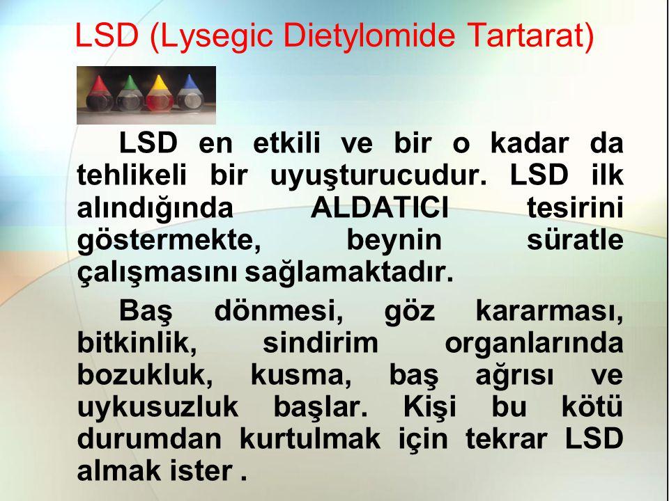 LSD (Lysegic Dietylomide Tartarat)