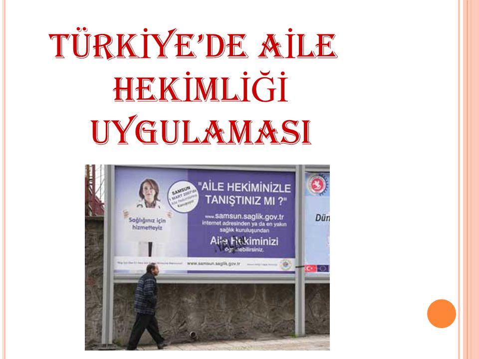 TÜRKİYE'DE AİLE HEKİMLİĞİ UYGULAMASI