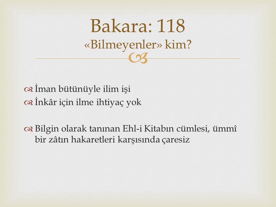 Bakara: 118 «Bilmeyenler» kim