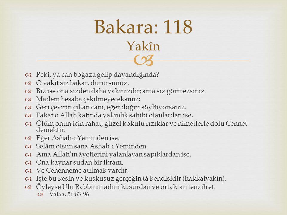 Bakara: 118 Yakîn Peki, ya can boğaza gelip dayandığında