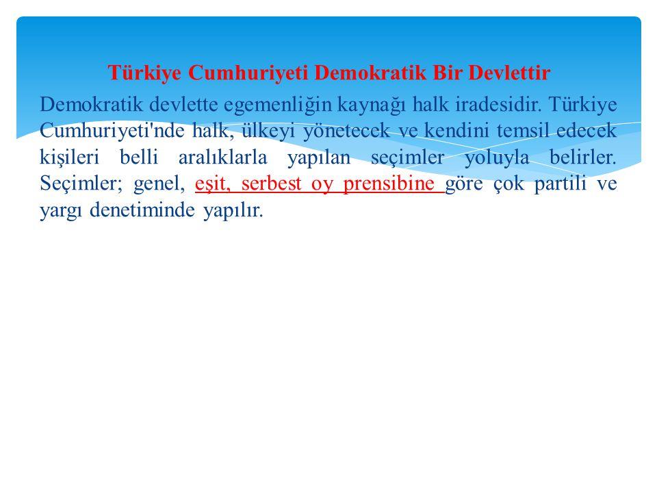 Türkiye Cumhuriyeti Demokratik Bir Devlettir
