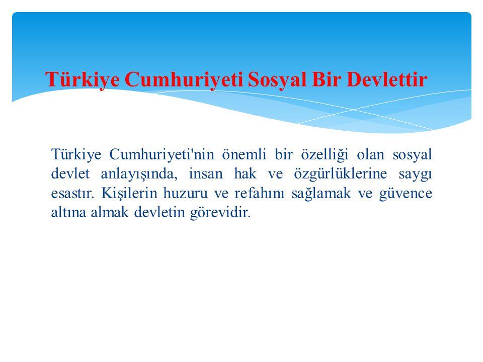 Türkiye Cumhuriyeti Sosyal Bir Devlettir