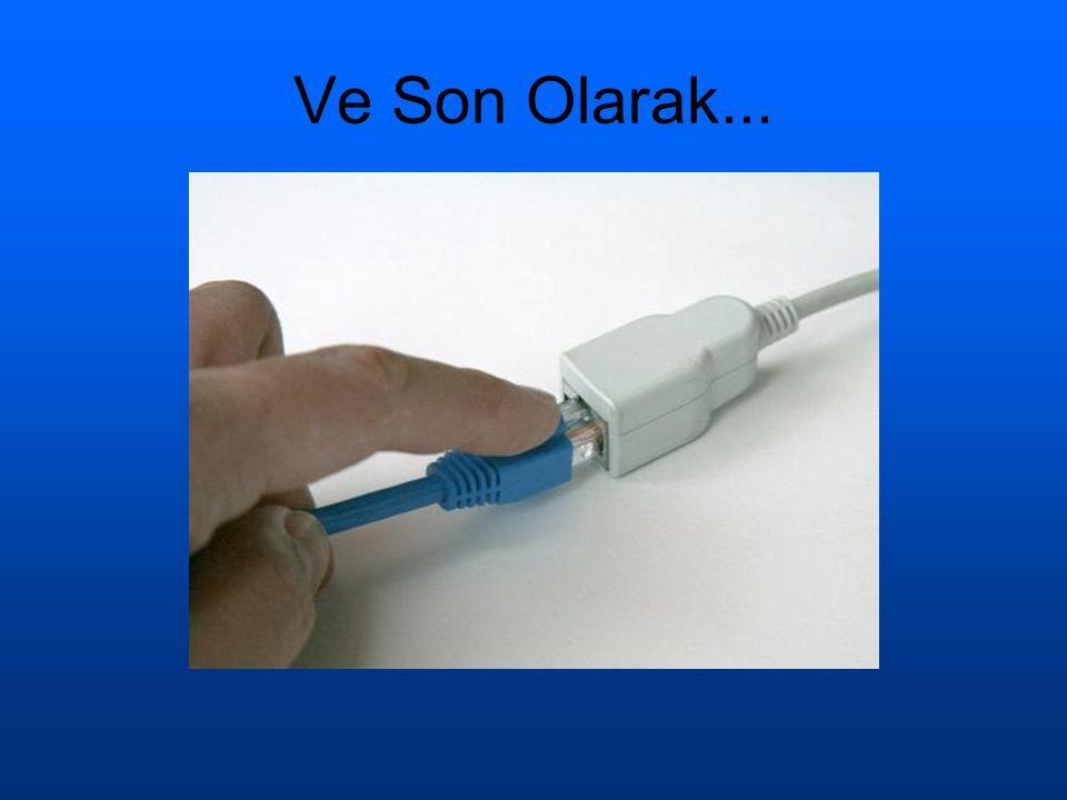 Ve Son Olarak...