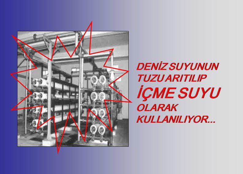 DENİZ SUYUNUN TUZU ARITILIP İÇME SUYU OLARAK KULLANILIYOR...