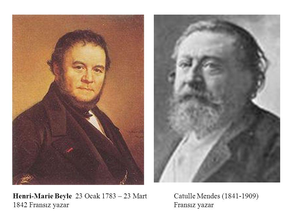 Henri-Marie Beyle 23 Ocak 1783 – 23 Mart 1842 Fransız yazar