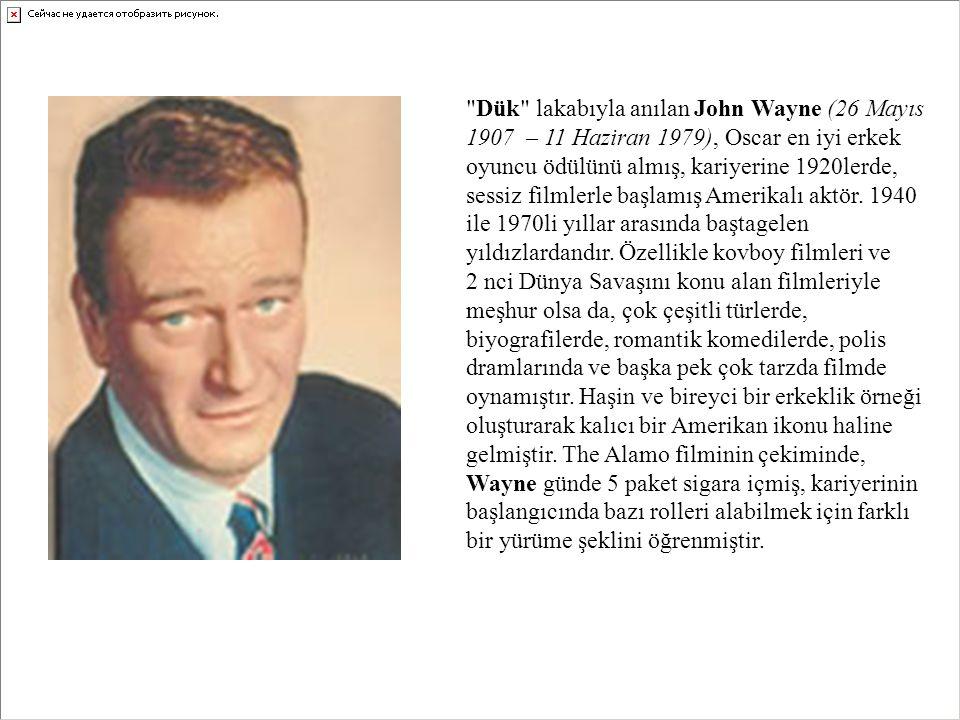 Dük lakabıyla anılan John Wayne (26 Mayıs 1907 – 11 Haziran 1979), Oscar en iyi erkek oyuncu ödülünü almış, kariyerine 1920lerde, sessiz filmlerle başlamış Amerikalı aktör.
