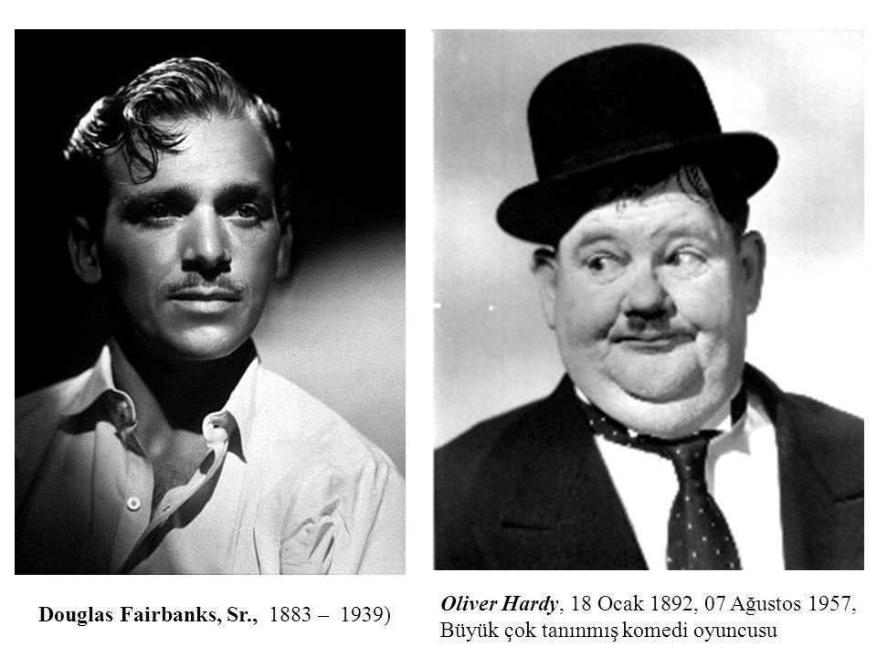Oliver Hardy, 18 Ocak 1892, 07 Ağustos 1957, Büyük çok tanınmış komedi oyuncusu