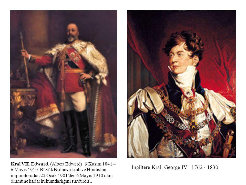 İngiltere Kralı George IV 1762 - 1830