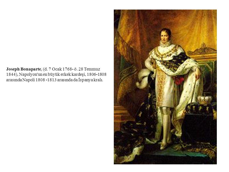 Joseph Bonaparte, (d. 7 Ocak 1768- ö