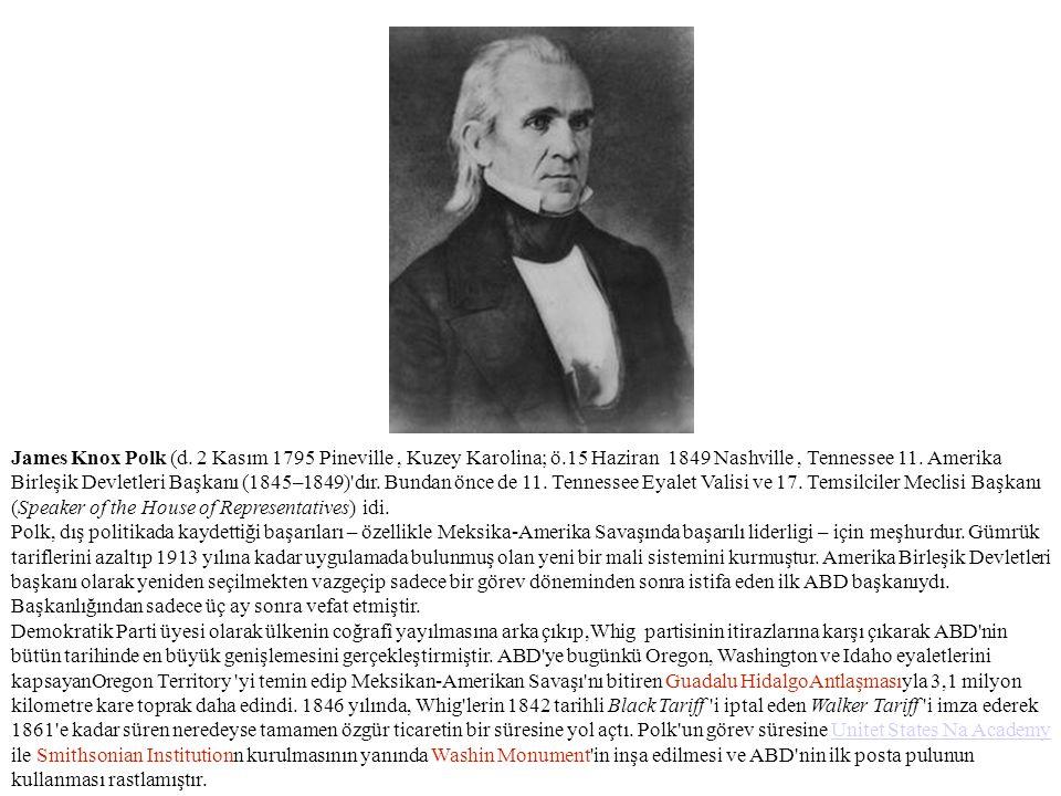 James Knox Polk (d. 2 Kasım 1795 Pineville , Kuzey Karolina; ö