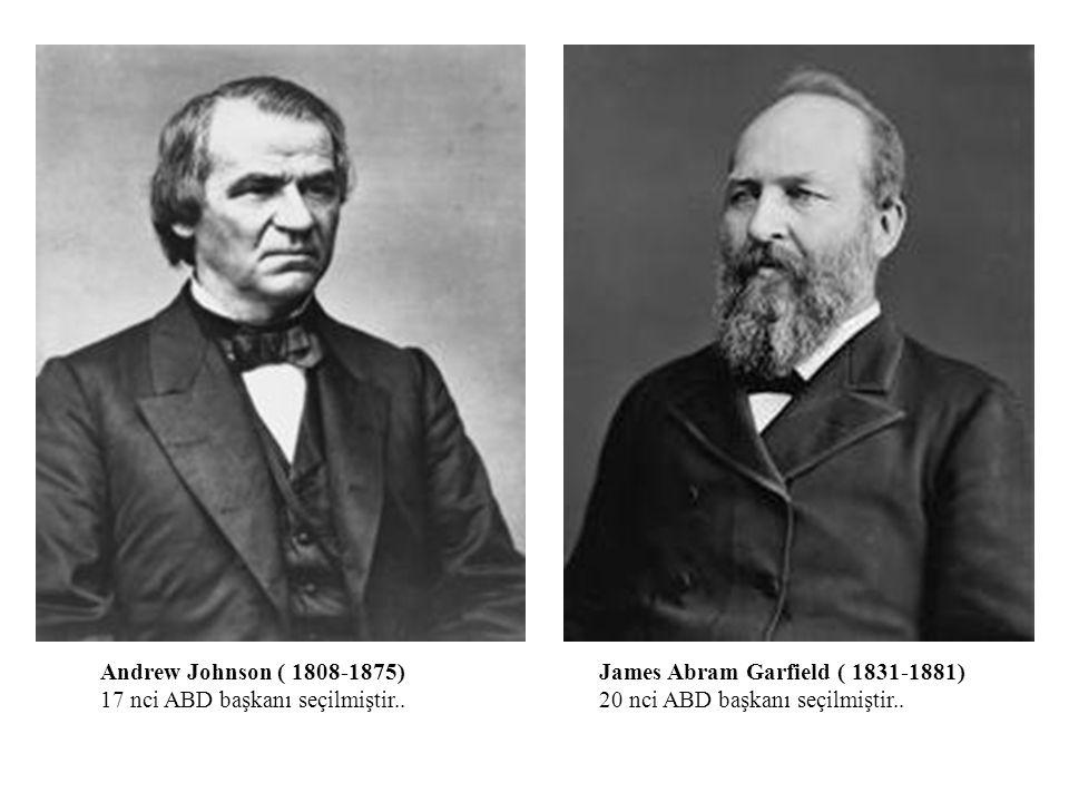 Andrew Johnson ( 1808-1875) 17 nci ABD başkanı seçilmiştir..