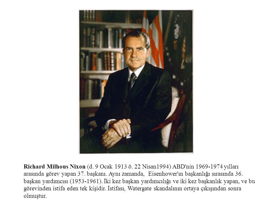 Richard Milhous Nixon (d. 9 Ocak 1913 ö