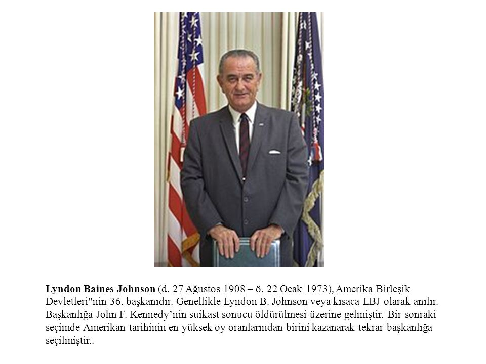 Lyndon Baines Johnson (d. 27 Ağustos 1908 – ö