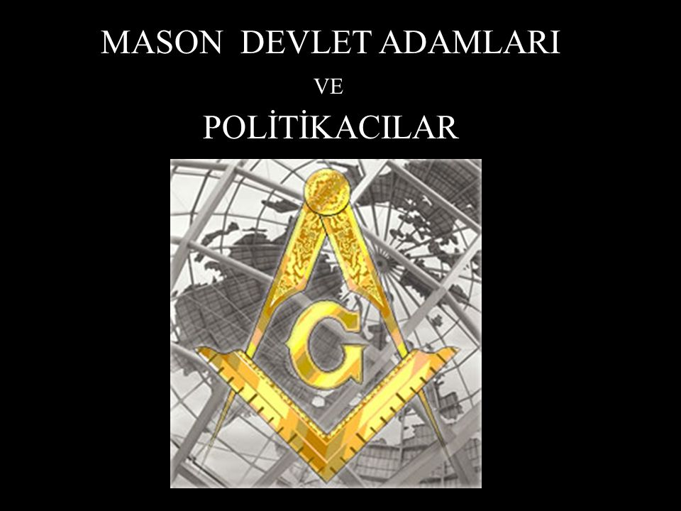 MASON DEVLET ADAMLARI VEVe POLİTİKACILAR