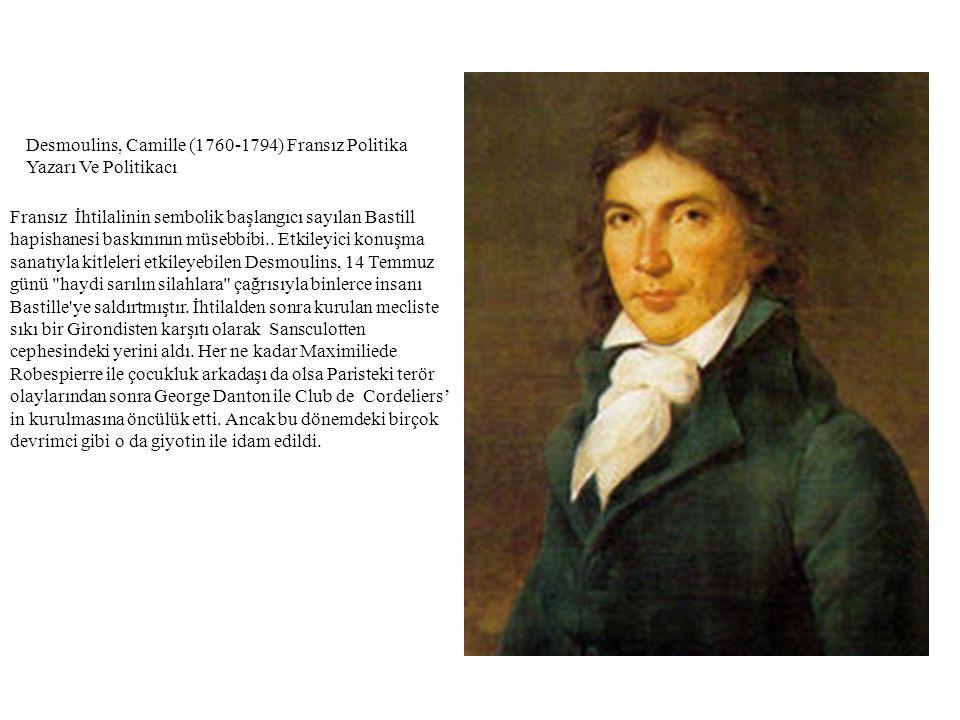 Desmoulins, Camille (1760-1794) Fransız Politika Yazarı Ve Politikacı