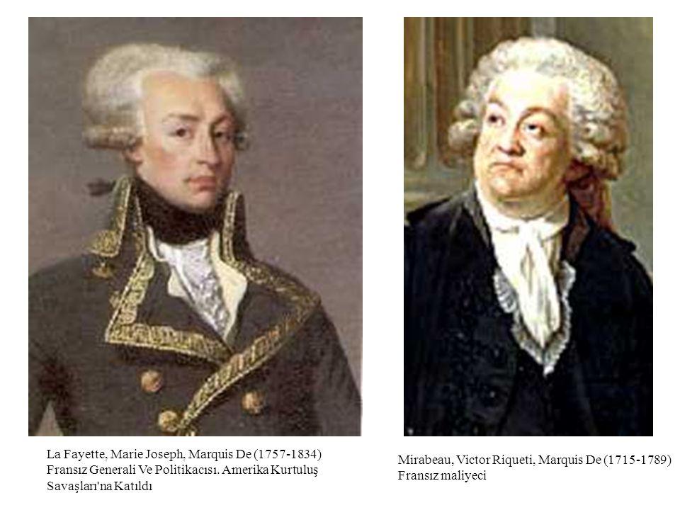 La Fayette, Marie Joseph, Marquis De (1757-1834) Fransız Generali Ve Politikacısı. Amerika Kurtuluş Savaşları na Katıldı