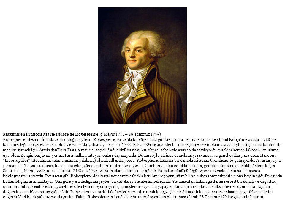 Maximilien François Marie Isidore de Robespierre (6 Mayıs 1758 – 28 Temmuz 1794)