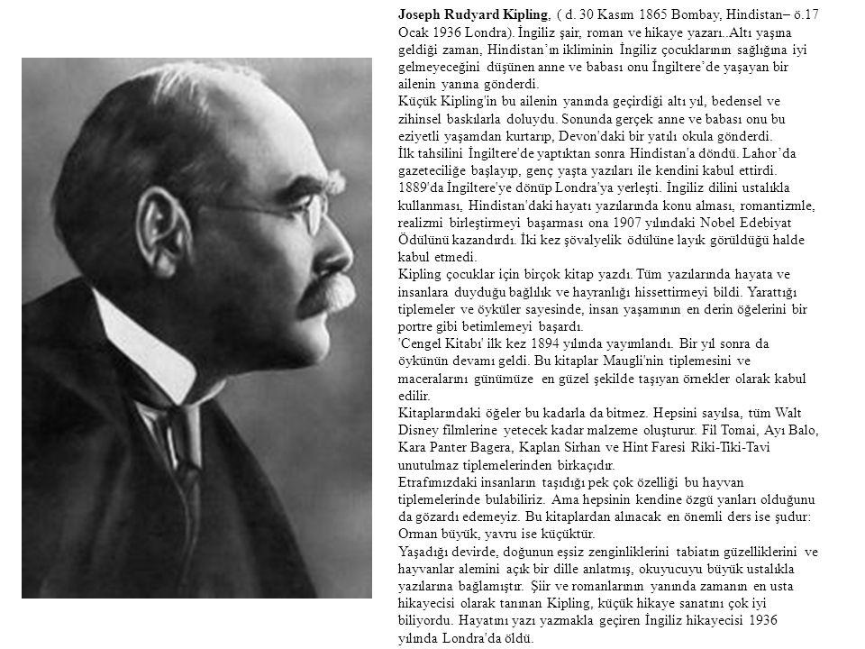 Joseph Rudyard Kipling, ( d. 30 Kasım 1865 Bombay, Hindistan– ö